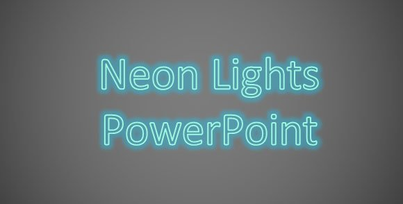 Add Neon Effect To PowerPoint Text