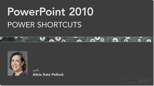 PowerPoint 2010 Power Shortcuts Training Course By Alicia Katz Pollock