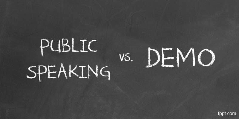 Public Speaking vs. Demo Presentation