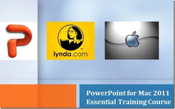 PowerPoint for Mac 2011 Essential Training Course