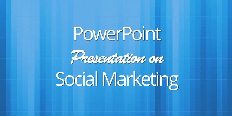 Marketing Presentation | Powerpoint Presentation On Social Marketing