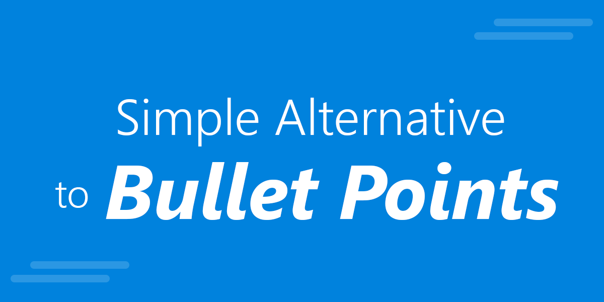Simple Alternative to Bullet Lists and Bullet Points