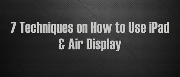 how to use ipad and air display