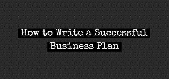 How To Write A Successful Business Plan - Developing a business plan template