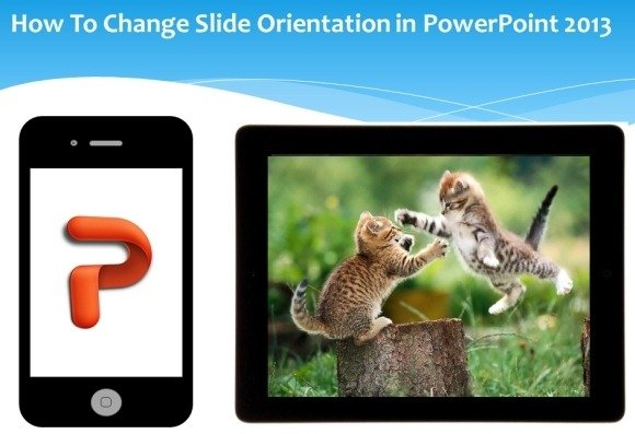 Slide Orientation in PowerPoint 2013