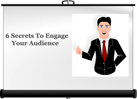 6 Secrets To Engage Audience
