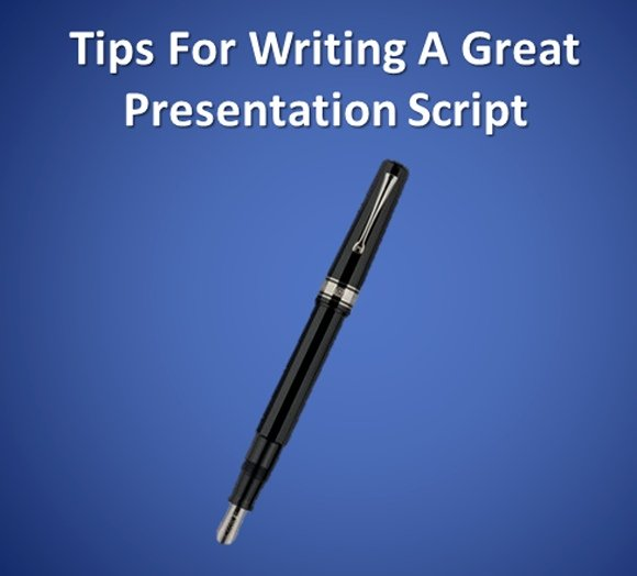 Tips For Writing A Presentation Script