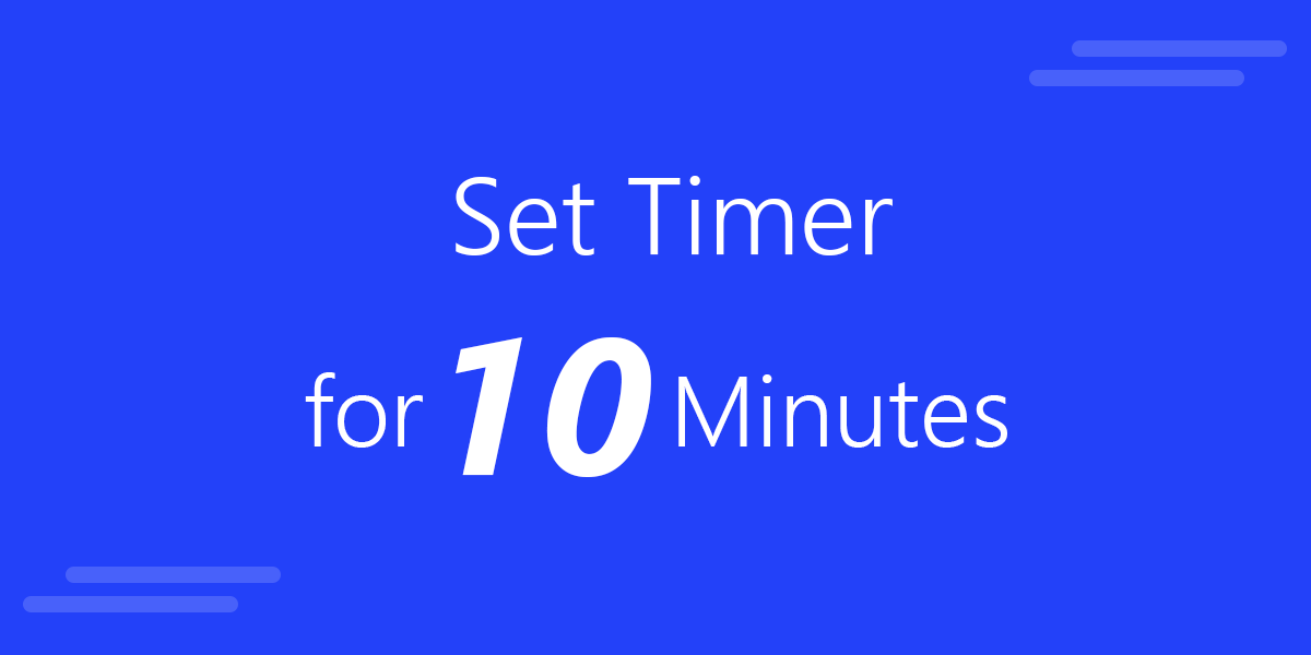 Set Timer for 10 Minutes Presentation