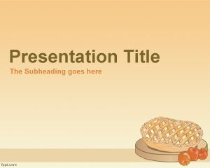 Apple Pie PowerPoint Template PPT Template